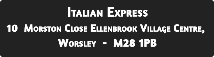 Italian Express Italian Express Worsley Takeaway Order